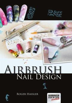 Airbrush Nail Design (eBook, PDF) - Hassler, Roger
