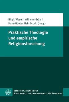 Praktische Theologie und empirische Religionsforschung (eBook, PDF)