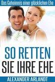 So retten Sie Ihre Ehe (eBook, ePUB)