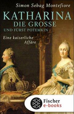 Katharina die Große und Fürst Potemkin (eBook, ePUB) - Sebag Montefiore, Simon