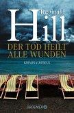 Der Tod heilt alle Wunden (eBook, ePUB)