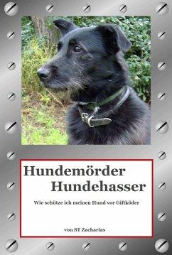 Hundemörder Hundehasser (eBook, ePUB) - Zacharias, St