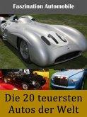 Die 20 teuersten Autos der Welt (eBook, ePUB)