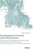 Die pädagogische Fachkraft und Professionalität