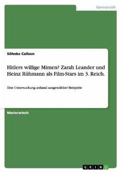 Hitlers willige Mimen? Zarah Leander und Heinz Rühmann als Film-Stars im 3. Reich. - Callsen, Söhnke