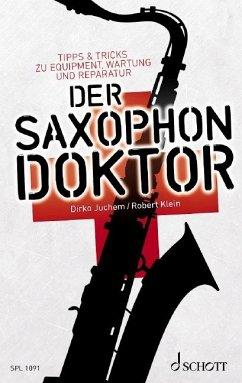 Der Saxophon-Doktor - Juchem, Dirko;Klein, Robert