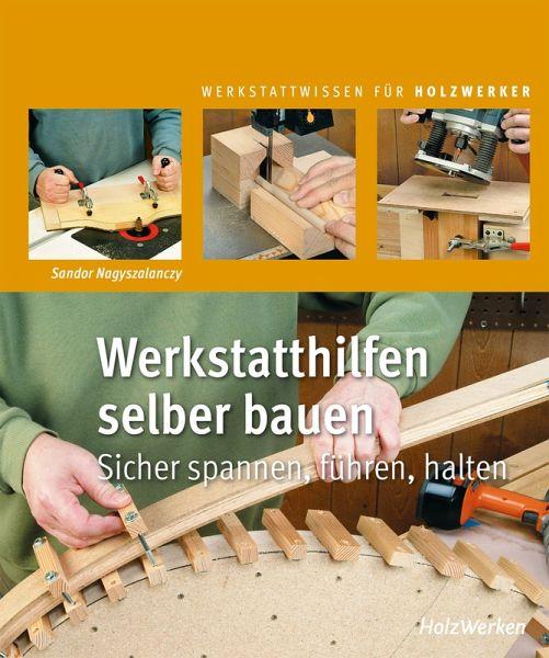 Werkstatthilfen Selber Bauen Ebook Pdf Von Sandor Nagyszalanczy