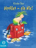 Verflixt - ein Nix! (eBook, ePUB)
