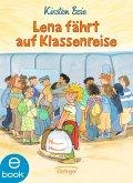 Lena fährt auf Klassenreise (eBook, ePUB)