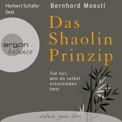 Das Shaolin-Prinzip - Tue nur, was du selbst entschieden hast (MP3-Download) - Moestl, Bernhard