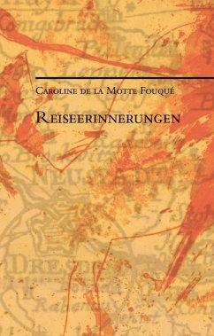 Reiseerinnerungen (eBook, ePUB) - Fouqué, Caroline de la Motte