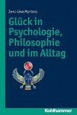 Glück in Psychologie, Philosophie und im Alltag (eBook, ePUB)