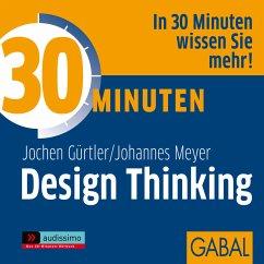 30 Minuten Design Thinking (MP3-Download) - Gürtler, Jochen; Meyer, Johannes