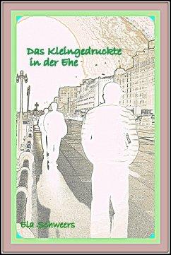Das Kleingedruckte in der Ehe (eBook, ePUB) - Schweers, Ela