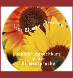 Lass Blumen sprechen (eBook, ePUB)