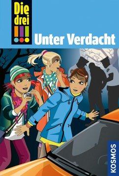 Unter Verdacht / Die drei Ausrufezeichen Bd.47 (eBook, ePUB) - Vogel, Maja von