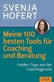 Meine 100 besten Tools für Coaching und Beratung (eBook, ePUB)