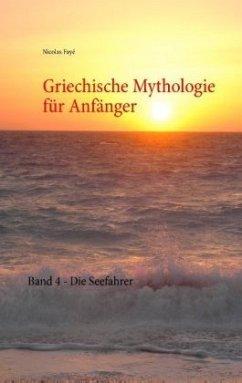 Griechische Mythologie für Anfänger - Fayé, Nicolas