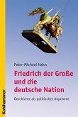 Friedrich der Große und die deutsche Nation (eBook, PDF)