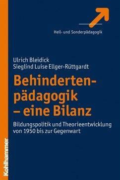 Behindertenpädagogik - eine Bilanz (eBook, PDF) - Bleidick, Ulrich; Ellger-Rüttgardt, Sieglind