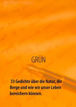 GRÜN - 33 Gedichte über die Natur, die Berge und wie wir unser Leben bereichern können - Richter, Carsten