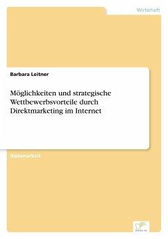 Möglichkeiten und strategische Wettbewerbsvorteile durch Direktmarketing im Internet