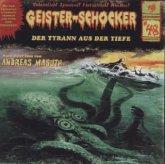 Der Tyrann aus der Tiefe / Geister-Schocker Bd.48 (1 Audio-CD)