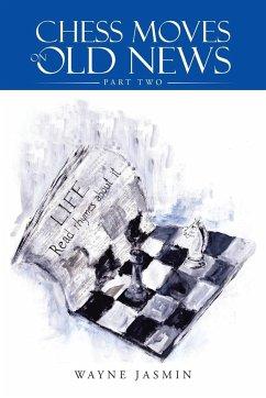 Chess Moves on Old News - Jasmin, Wayne