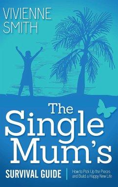 The Single Mum's Survival Guide - Smith, Vivienne