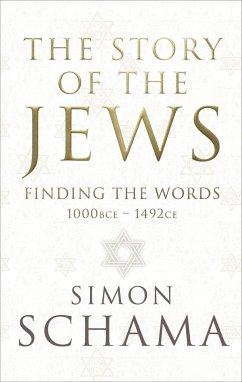 The Story of the Jews: Finding the Words (1000 ...
