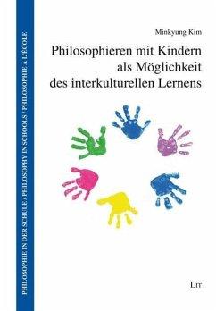 Philosophieren mit Kindern als Möglichkeit des interkulturellen Lernens - Kim, Minkyung