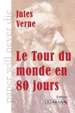 Le Tour du monde en quatre-vingts jours - Verne, Jules