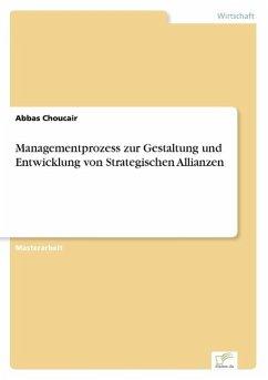 Managementprozess zur Gestaltung und Entwicklung von Strategischen Allianzen