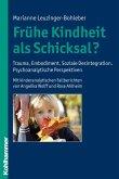 Frühe Kindheit als Schicksal? (eBook, PDF)