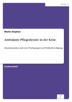 9783838652627 - Stephan, Marko: Ambulante Pflegedienste in der Krise - كتاب