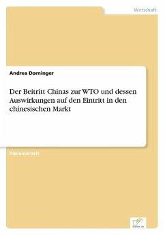 9783838652061 - Dorninger, Andrea: Der Beitritt Chinas zur WTO und dessen Auswirkungen auf den Eintritt in den chinesischen Markt - كتاب