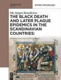The Black Death and Later Plague Epidemics in the Scandinavian Countries: