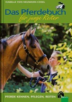 Das Pferdebuch für junge Reiter - Neumann-Cosel, Isabelle