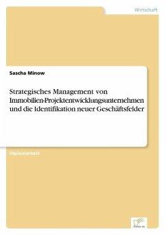9783838652115 - Minow, Sascha: Strategisches Management von Immobilien-Projektentwicklungsunternehmen und die Identifikation neuer Geschäftsfelder - كتاب