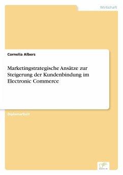 9783838652344 - Albers, Cornelia: Marketingstrategische Ansätze zur Steigerung der Kundenbindung im Electronic Commerce - كتاب