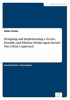 9783838652023 - Binder, Walter: Designing and Implementing a Secure, Portable, and Efficient Mobile Agent Kernel: The J-SEAL2 Approach - كتاب