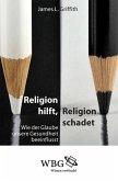 Religion hilft, Religion schadet (eBook, ePUB)