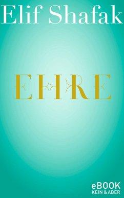 Ehre (eBook, ePUB) - Shafak, Elif
