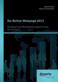 Der Berliner Mietspiegel 2013: Handbuch und Rec...