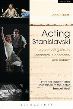 Acting Stanislavski (eBook, ePUB) - Gillett, John