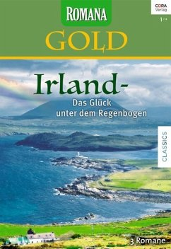 Irland - Das Glück unter dem Regenbogen / Romana Gold Bd.19 (eBook, ePUB) - Kendrick, Sharon; Cox, Maggie; Wylie, Trish