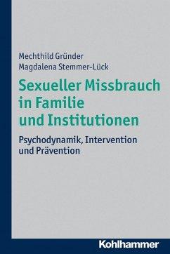 Sexueller Missbrauch in Familie und Institutionen (eBook, ePUB) - Stemmer-Lück, Magdalena; Gründer, Mechthild