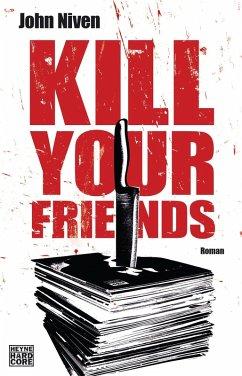 Kill Your Friends (eBook, ePUB) - Niven, John