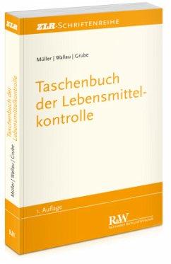 Taschenbuch der Lebensmittelkontrolle - Müller, Martin; Wallau, Rochus; Grube, Markus