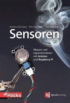 Sensoren - Messen und experimentieren mit Arduino und Raspberry Pi - Karvinen, Tero; Karvinen, Kimmo; Valtokari, Ville